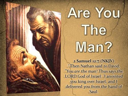 1. David's Sin 2 Samuel 11  Was Idle – vs. 1  Saw & Beheld – vs. 2  Inquired & Committed Adultery – vs. 3,4  Bathsheba Conceives – vs. 5  Prideful.