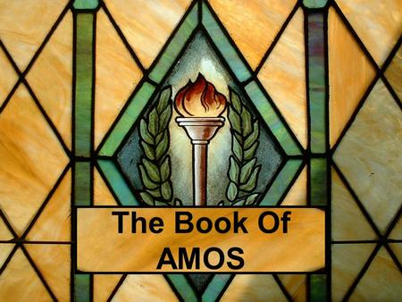 The Book Of AMOS. KINGS OF ISRAEL Jeroboam 933-911 Nadab 911-910 Baasha 910-887 Elah 887-886 Zimri 886 Omri 886-875 Ahab 875-854 Ahaziah 855-854 Joram.