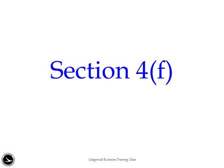 Section 4(f) Categorical Exclusion Training Class.