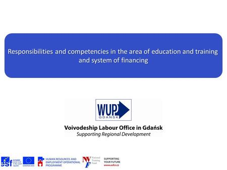 Responsibilities and competencies in the area of education and training and system of financing.