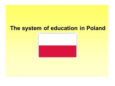 The system of education in Poland. POLISH EDUCATION SYSTEM IN NUMBERS: 6 382 142 PUPILS AND STUDENTS 34176 SCHOOLS 662 420 TEACHERS.
