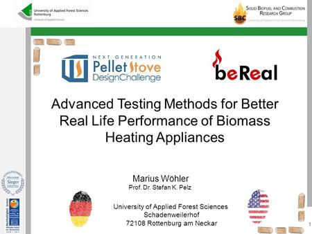 1 Marius Wöhler Prof. Dr. Stefan K. Pelz University of Applied Forest Sciences Schadenweilerhof 72108 Rottenburg am Neckar Advanced Testing Methods for.
