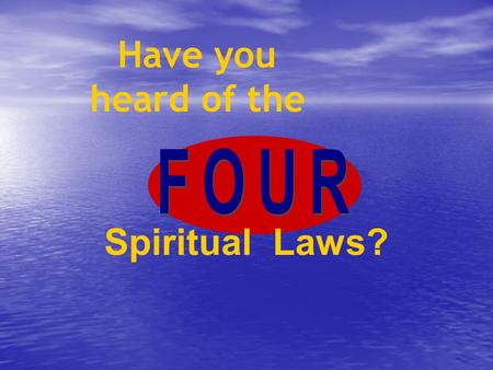 Have you heard of the Spiritual Laws?. Just as there are physical laws that govern the physical universe, so are there spiritual laws that govern your.