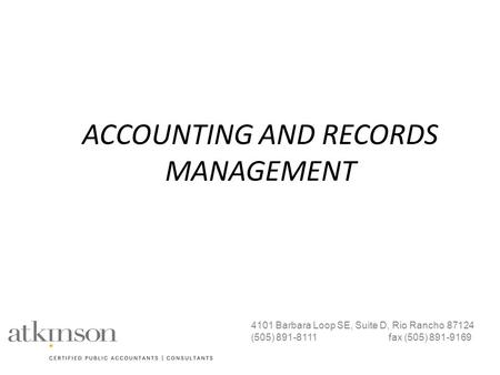 ACCOUNTING AND RECORDS MANAGEMENT 4101 Barbara Loop SE, Suite D, Rio Rancho 87124 (505) 891-8111 fax (505) 891-9169.