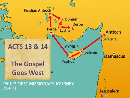 Damascus ACTS 13 & 14 The Gospel Goes West. Damascus ACTS 13 & 14 The Cypriot Discernments PART II.