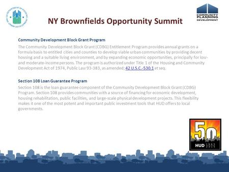 Community Development Block Grant Program The Community Development Block Grant (CDBG) Entitlement Program provides annual grants on a formula basis to.