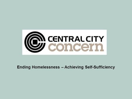 Ending Homelessness – Achieving Self-Sufficiency.