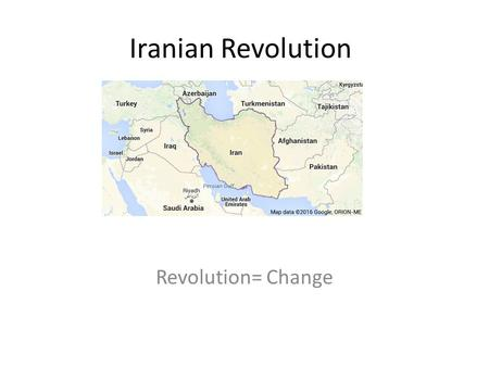 Iranian Revolution Revolution= Change. Review: Iran Iran gained independence under the leadership of Reza Khan. Once the nation was independent, Khan.