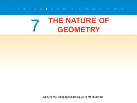 THE NATURE OF GEOMETRY Copyright © Cengage Learning. All rights reserved. 7.