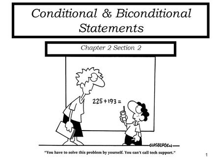 Conditional & Biconditional Statements Chapter 2 Section 2 1.
