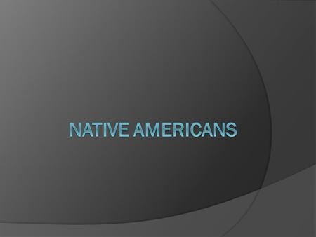 Native American Geographic Groups Prior to the arrival of European settlers, many groups of Native Americans existed in America.  Northeast: forest dwellers;