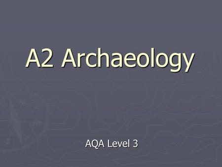 A2 Archaeology AQA Level 3 The Origins of Farming.