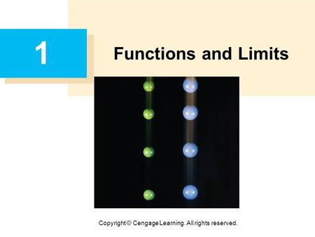 Copyright © Cengage Learning. All rights reserved. 1 Functions and Limits.