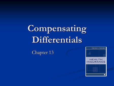 Compensating Differentials Chapter 13. 2 Labor Economics Workers get paid what they are worth Workers get paid what they are worth Their marginal revenue.