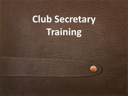 Club Secretary Training. Webinar Control Panel.