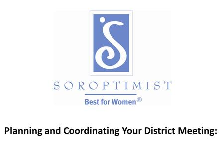 Planning and Coordinating Your District Meeting:.