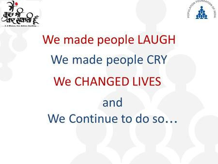 We made people LAUGH We made people CRY We CHANGED LIVES and We Continue to do so …