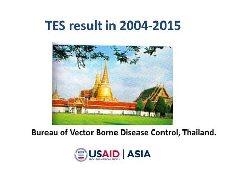 Bureau of Vector Borne Disease Control, Thailand. TES result in 2004-2015.