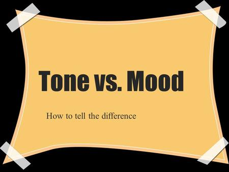 Tone vs. Mood How to tell the difference. tone Tone is the author's attitude toward a subject. If we were to read a description of a first date that included.