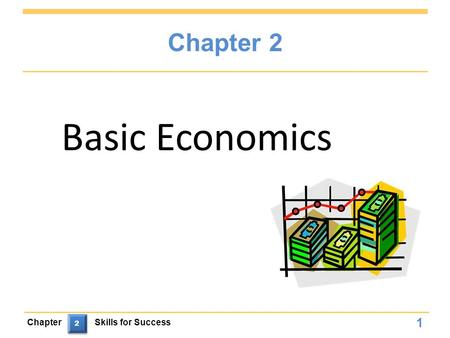 Chapter 2 1 Basic Economics ChapterSkills for Success 2.