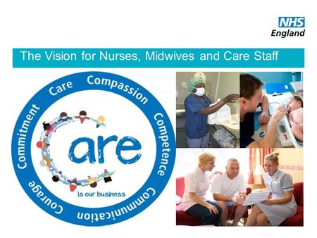 The Vision for Nurses, Midwives and Care Staff 1.