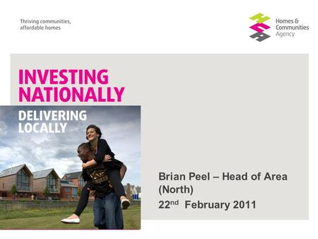 Brian Peel – Head of Area (North) 22 nd February 2011.