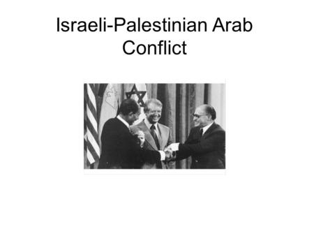 Israeli-Palestinian Arab Conflict. Roots of the Conflict.