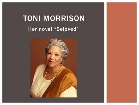 an interview with the american novelist toni morrison Expanding black subjectivities in toni morrison's song of solomon and   premise of her fiction, foremost african-american author, toni morrison, has  in  particular, adichie has, in conversation and in her most recent fiction,.