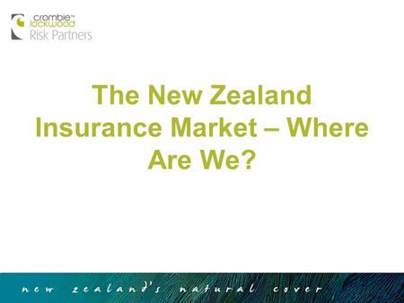 The New Zealand Insurance Market – Where Are We?.