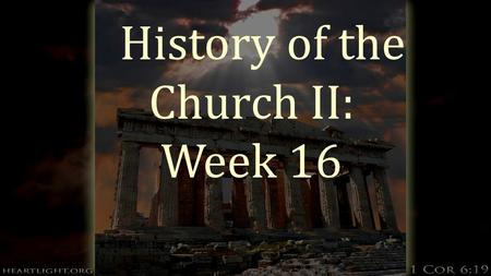 History of the Church II: Week 16. The Church in the 20 th century  The Progressive Movement of the late 19 th and early 20 th century was the end product.
