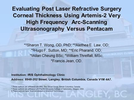 Evaluating Post Laser Refractive Surgery Corneal Thickness Using Artemis-2 Very High Frequency Arc-Scanning Ultrasonography Versus Pentacam * † Sharon.