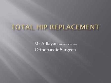 Mr A Bayan MBChB, FRACS(Ortho) Orthopaedic Surgeon.