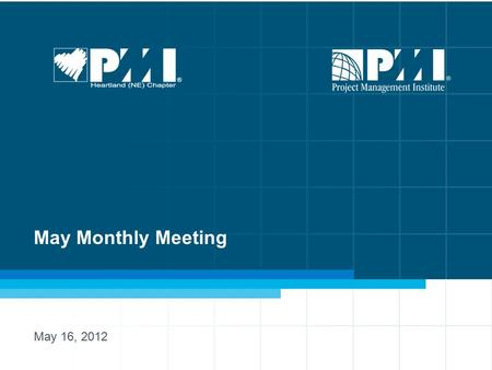 May Monthly Meeting May 16, 2012. Members and Guests WELCOME.