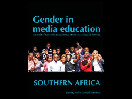 INTRODUCTION The Audit of Gender in Media Education in Southern Africa (GIME) is the most comprehensive study undertaken of the gender dimensions of journalism.