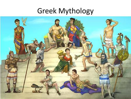 Greek Mythology. Mythology - a religion based on myths, which are designed to explain naturally occurring events.
