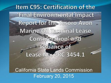 California State Lands Commission February 20, 2015.