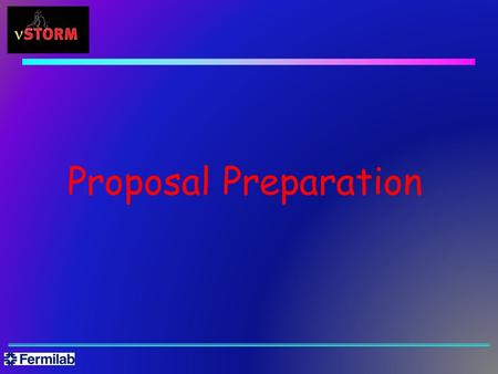 Proposal Preparation. Documents for June PAC  Full Proposal  Starting point is LOI + updates in EOI  Project Definition Report  Cost estimate  Excel-based.