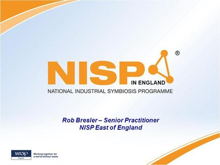 Copyright © International Synergies Ltd IN ENGLAND Rob Bresler – Senior Practitioner NISP East of England.