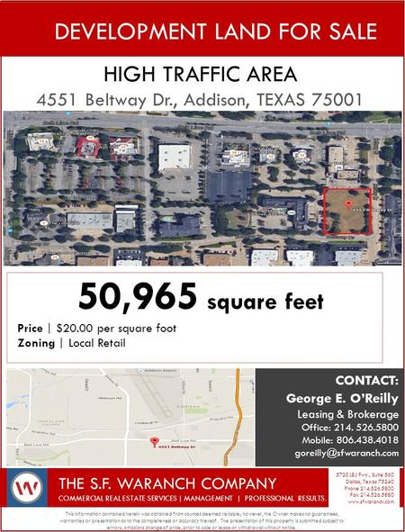 DEVELOPMENT LAND FOR SALE HIGH TRAFFIC AREA 4551 Beltway Dr., Addison, TEXAS 75001 This information contained herein was obtained from sources deemed reliable;