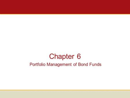 Chapter 6 Portfolio Management of Bond Funds. Holdings in Taxable Bond Funds (1) Issued by the U.S. government. U.S. Treasures Issued by federal government.
