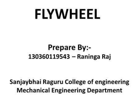 FLYWHEEL Prepare By: – Raninga Raj