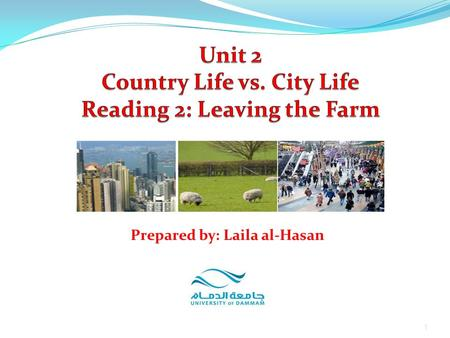 Unit 2 Country Life vs. City Life Reading 2: Leaving the Farm