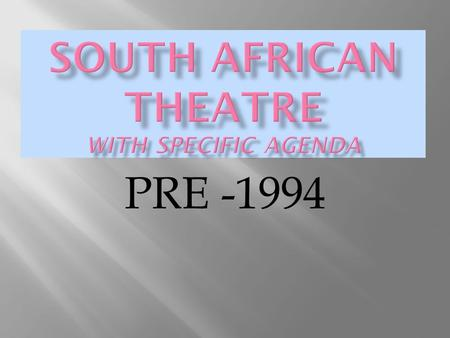PRE -1994. Politically: Between 1949 and 1953 the major apartheid acts were passed in parliament. -English speaking White South Africans continued to.