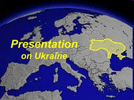 Presentation on Ukraine. Plan Geographical position of Ukraine Geographical position of Ukraine Kyiv- the capital of Ukraine Kyiv- the capital of Ukraine.
