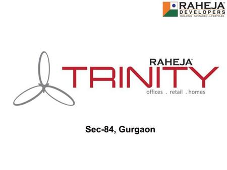 Raheja's Upcoming Commercial Development in Gurgaon  Raheja Trinity, a novel innovation by Raheja Developers, introduces the new concept of bringing.