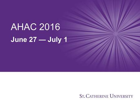 AHAC 2016 June 27 — July 1. In the heart of the Twin Cities St. Paul, Minnesota!