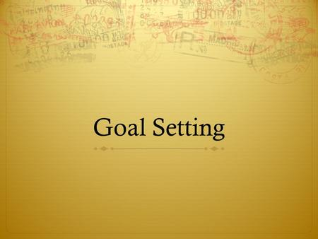 Goal Setting. Setting Personal Health Goals  Goal  Something you aim for that takes planning and hard work  Setting goals are an effective way to: