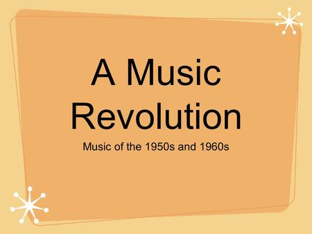 "A Music Revolution Music of the 1950s and 1960s. 1950s Rock n' Roll The term rock and roll was ""invented"" by a disc jockey named Alan Freed (1922- 68)"