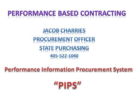 What is Performance Based Contracting? In the performance-based approach, an agency says what problem needs to be solved and allows suppliers to make.