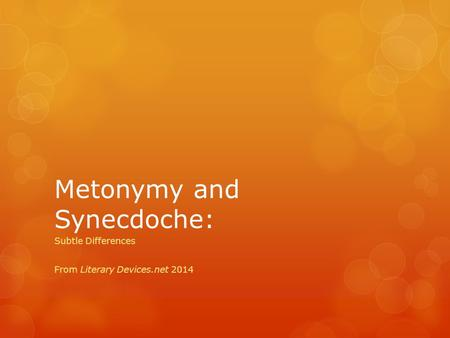 Metonymy and Synecdoche: Subtle Differences From Literary Devices.net 2014.